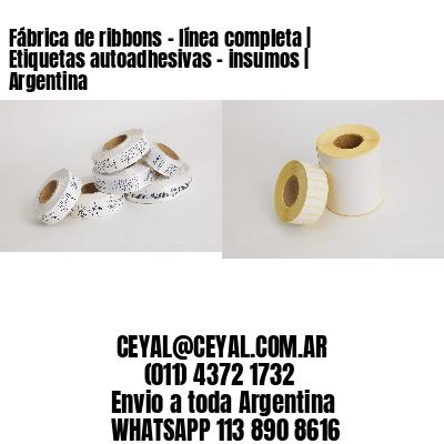 Fábrica de ribbons - línea completa   Etiquetas autoadhesivas - insumos   Argentina