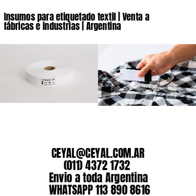 Insumos para etiquetado textil | Venta a fábricas e industrias | Argentina