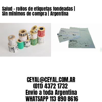 Salud - rollos de etiquetas fondeadas   Sin mínimos de compra   Argentina