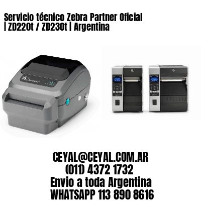 Servicio técnico Zebra Partner Oficial | ZD220t / ZD230t | Argentina