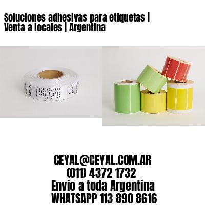 Soluciones adhesivas para etiquetas   Venta a locales   Argentina