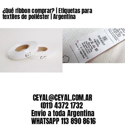 ¿Qué ribbon comprar? | Etiquetas para textiles de poliéster | Argentina