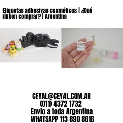 Etiquetas adhesivas cosméticos   ¿Qué ribbon comprar?   Argentina