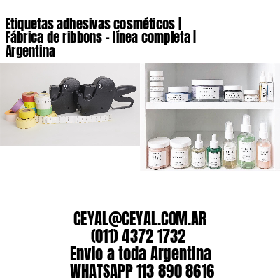 Etiquetas adhesivas cosméticos   Fábrica de ribbons - línea completa   Argentina