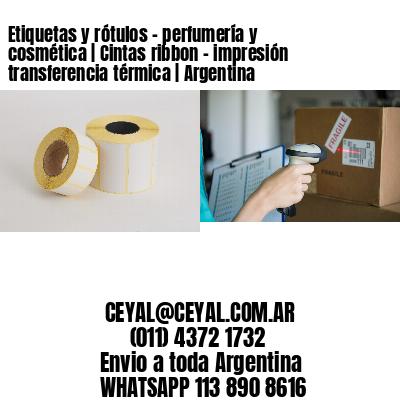 Etiquetas y rótulos - perfumería y cosmética | Cintas ribbon - impresión transferencia térmica | Argentina