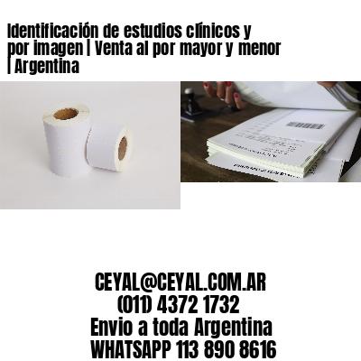 Identificación de estudios clínicos y por imagen | Venta al por mayor y menor | Argentina