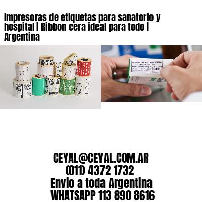 Impresoras de etiquetas para sanatorio y hospital   Ribbon cera ideal para todo   Argentina