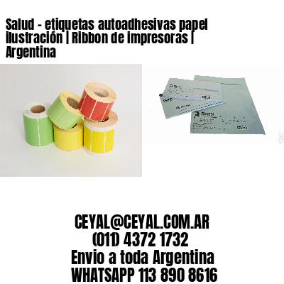 Salud - etiquetas autoadhesivas papel ilustración   Ribbon de impresoras   Argentina