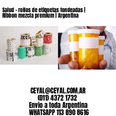 Salud - rollos de etiquetas fondeadas   Ribbon mezcla premium   Argentina